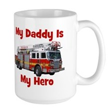 Daddy Is My Hero FireTruck Mug