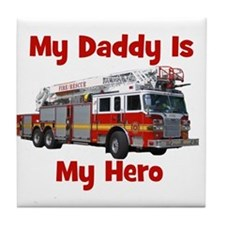 Daddy Is My Hero FireTruck Tile Coaster