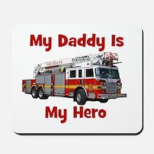 Daddy Is My Hero FireTruck Mousepad