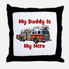 Daddy Is My Hero FireTruck Throw Pillow