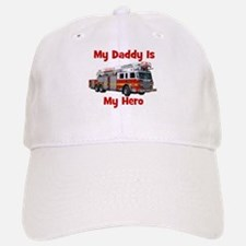 Daddy Is My Hero FireTruck Baseball Baseball Cap