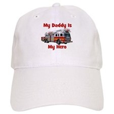 Daddy Is My Hero FireTruck Baseball Cap