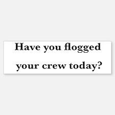 4-flogged crew Bumper Bumper Bumper Sticker