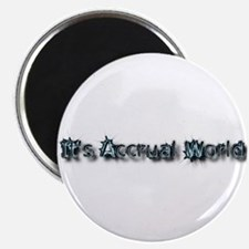 It's Accrual World Magnet
