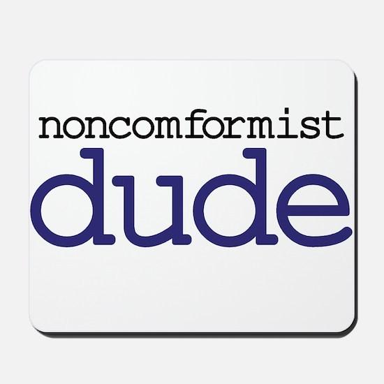Abiding Non-Conformist Dude Mousepad
