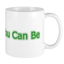Be Audit You Can Be Small Mugs