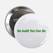 """Be Audit You Can Be 2.25"""" Button"""