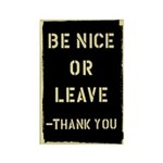 Be Nice Or Leave Rectangle Magnet