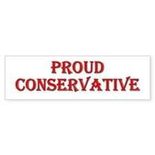 Proud Conservative Bumper Sticker (red1)