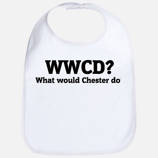 What would Chester do? Bib