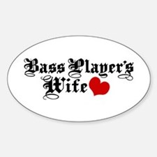Bass Player's Wife Sticker (Oval)