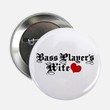 """Bass Player's Wife 2.25"""" Button"""