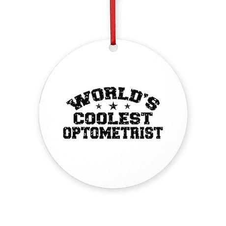 World's Coolest Optometrist Ornament (Round)