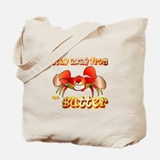Crabs don't like BUTTER Tote Bag