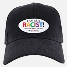 Not Racist Baseball Hat