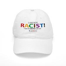Not Racist Baseball Cap