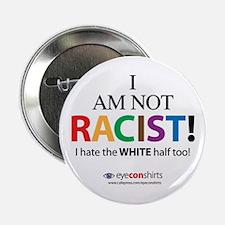 "Not Racist 2.25"" Button"