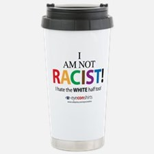 Not Racist Travel Mug