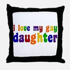 I Love My Gay Daughter Throw Pillow