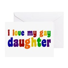 I Love My Gay Daughter Greeting Card