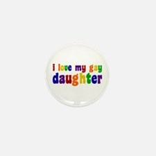 I Love My Gay Daughter Mini Button (10 pack)