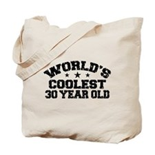 World's Coolest 30 Year Old Tote Bag