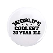 "World's Coolest 30 Year Old 3.5"" Button"