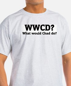 What would Chad do? Ash Grey T-Shirt