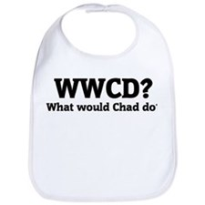 What would Chad do? Bib