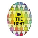BE THE LIGHT Ornament (Oval)