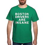Boston Drivers Are Insane Dark T-Shirt