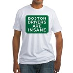 Boston Drivers Are Insane Fitted T-Shirt