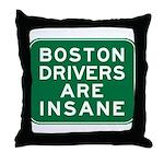 Boston Drivers Are Insane Throw Pillow