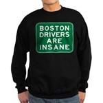 Boston Drivers Are Insane Sweatshirt (dark)