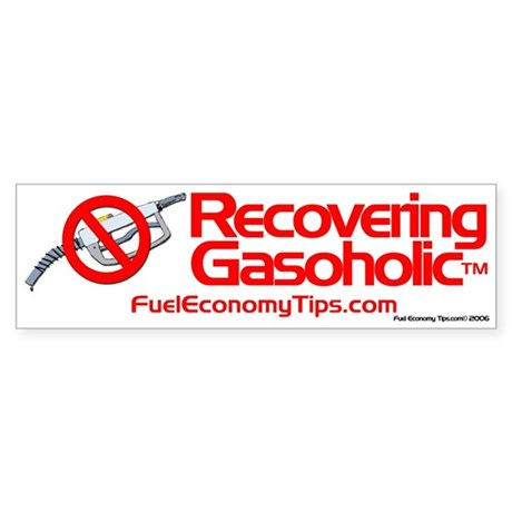 Recovering Gasoholic Bumper Sticker
