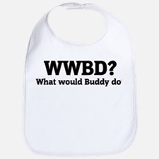 What would Buddy do? Bib