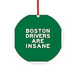 Boston Drivers Are Insane Ornament (Round)