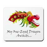 My One-Eyed Dragon Awaits Mousepad