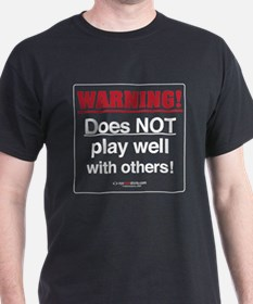 Don't Play Well T-Shirt