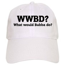 What would Bubba do? Baseball Cap