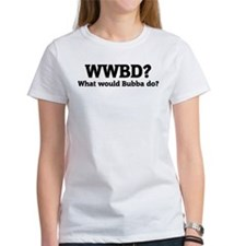 What would Bubba do? Tee
