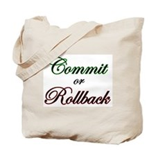 """Commit or Rollback"" Tote Bag"