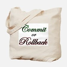 """""""Commit or Rollback"""" Tote Bag"""
