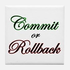 """Commit or Rollback"" Tile Coaster"