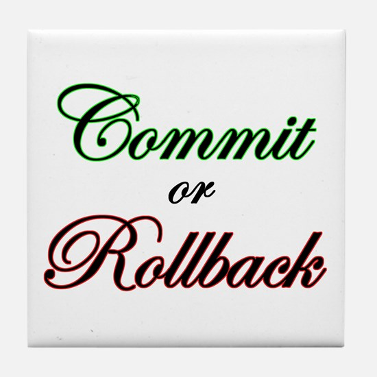 """""""Commit or Rollback"""" Tile Coaster"""