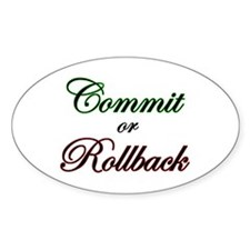 """Commit or Rollback"" Oval Decal"