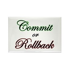 """""""Commit or Rollback"""" Rectangle Magnet"""