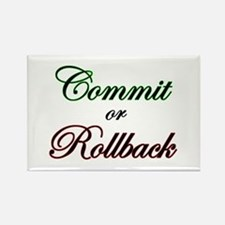 """Commit or Rollback"" Rectangle Magnet"