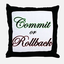 """Commit or Rollback"" Throw Pillow"