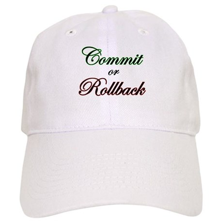 """""""Commit or Rollback"""" Cap"""